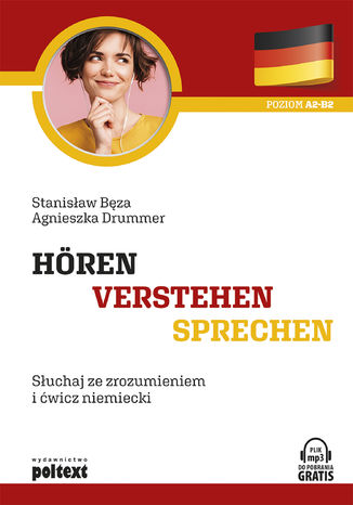 Okładka książki Hören - Verstehen - Sprechen. Słuchaj ze zrozumieniem i ćwicz niemiecki
