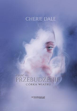 Okładka książki Córka wiatru. Przebudzenie 2