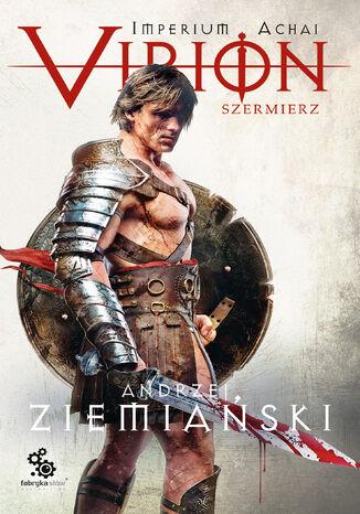 Okładka książki/ebooka Imperium Achai (#4). Virion 4. Szermierz