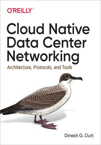 Okładka książki/ebooka Cloud Native Data Center Networking. Architecture, Protocols, and Tools