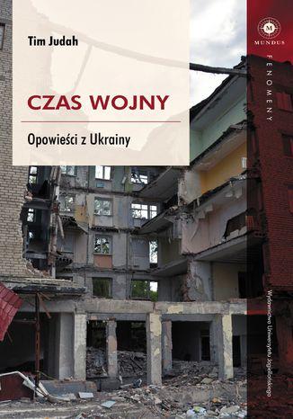 Okładka książki/ebooka Czas wojny. Opowieści z Ukrainy