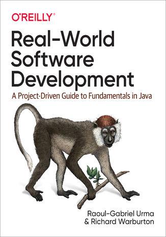 Okładka książki Real-World Software Development. A Project-Driven Guide to Fundamentals in Java