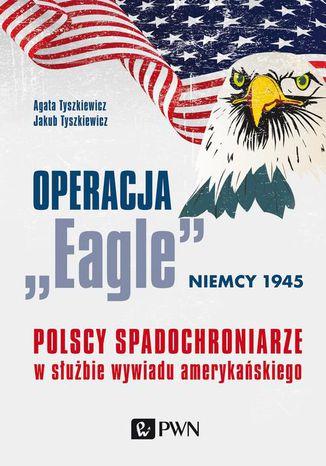Okładka książki/ebooka Operacja Eagle - Niemcy 1945