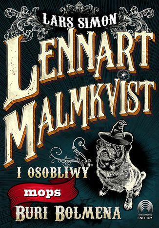 Okładka książki Lennart Malmkvist i osobliwy mops Buri Bolmena