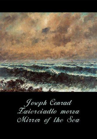 Okładka książki/ebooka Zwierciadło morza. Mirror of the Sea