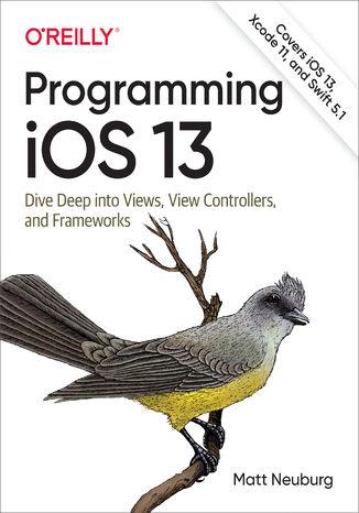 Okładka książki/ebooka Programming iOS 13. Dive Deep into Views, View Controllers, and Frameworks