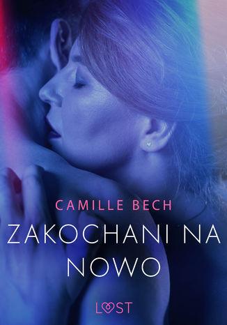 Okładka książki/ebooka Zakochani na nowo - opowiadanie erotyczne