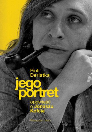 Okładka książki Jego portret. Opowieść o Jonaszu Kofcie