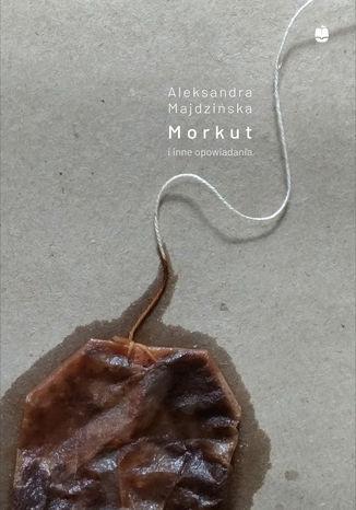 Okładka książki/ebooka Morkut i inne opowiadania