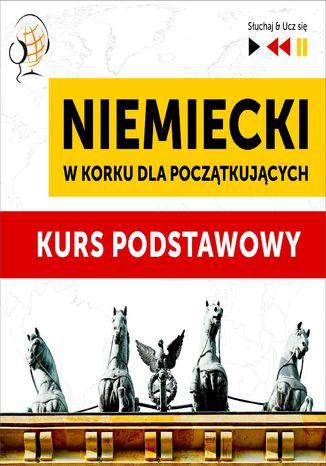 Okładka książki/ebooka Niemiecki w korku dla początkujących: Kurs podstawowy (Poziom A1-A2)