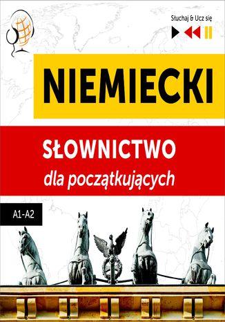 Okładka książki Niemiecki. Słownictwo dla początkujących  Słuchaj & Ucz się (Poziom A1  A2)