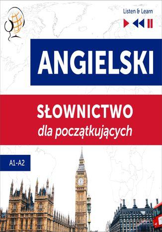 Okładka książki Angielski. Słownictwo dla początkujących  Listen & Learn (Poziom A1  A2)