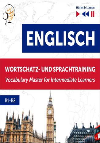 Okładka książki/ebooka Englisch Wortschatz- und Sprachtraining B1-B2  Hören & Lernen: English Vocabulary Master for Intermediate Learners