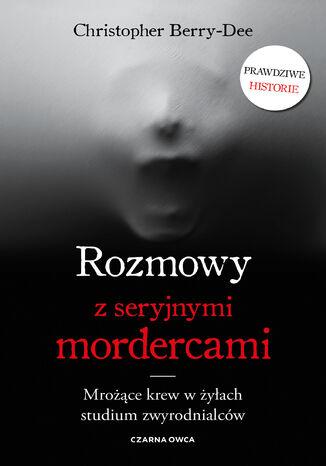 Okładka książki/ebooka Rozmowy z seryjnymi mordercami