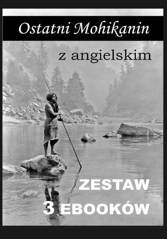 Okładka książki 3 ebooki: Ostatni Mohikanin z angielskim
