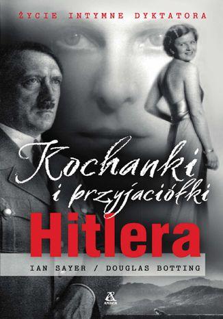 Okładka książki/ebooka Kochanki i przyjaciółki Hitlera