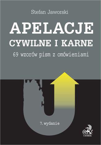 Okładka książki Apelacje cywilne i karne. 69 wzorów pism z omówieniami. Wydanie 7