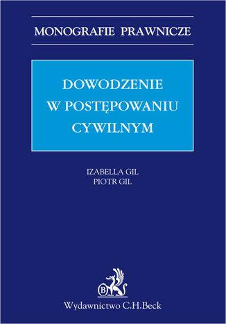 Okładka książki/ebooka Dowodzenie w postępowaniu cywilnym