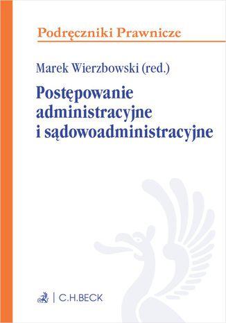 Okładka książki Postępowanie administracyjne i sądowoadministracyjne