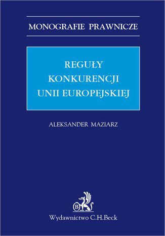Okładka książki/ebooka Reguły konkurencji Unii Europejskiej