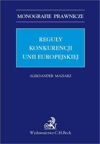 Okładka książki Reguły konkurencji Unii Europejskiej