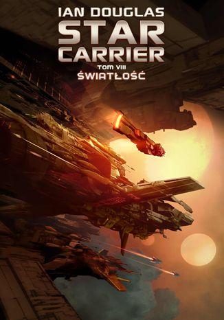 Okładka książki/ebooka Star Carrier. Tom 8. Światłość