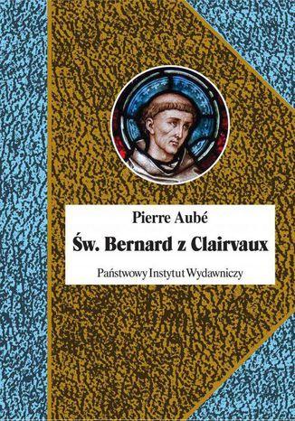 Okładka książki/ebooka Św. Bernard z Clairvaux