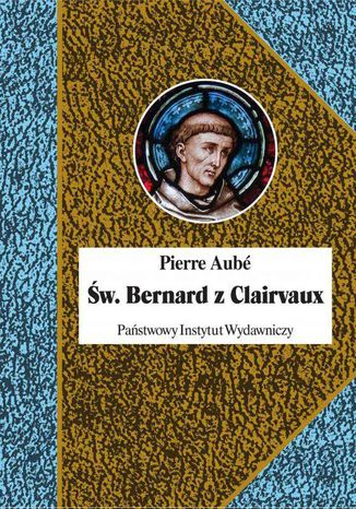 Okładka książki Św. Bernard z Clairvaux