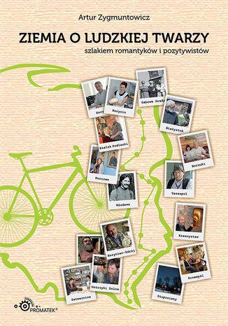 Okładka książki/ebooka Ziemia o ludzkiej twarzy. Szlakiem romantyków i pozytywistów