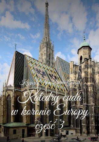 Okładka książki Katedry cuda wkoronie Europy