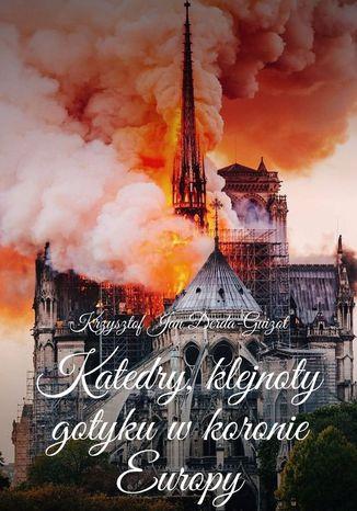 Okładka książki Katedry klejnoty wkoronie Europy