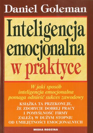 Okładka książki Inteligencja emocjonalna w praktyce