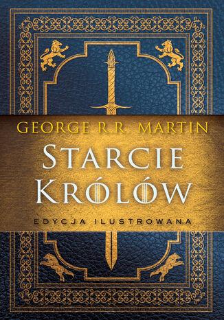 Okładka książki/ebooka Starcie królów [wersja ilustrowana]