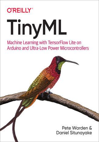 Okładka książki TinyML. Machine Learning with TensorFlow Lite on Arduino and Ultra-Low-Power Microcontrollers