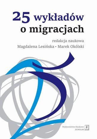 Okładka książki 25 wykładów o migracjach