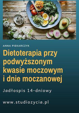 Okładka książki/ebooka Dietoterapia przy podwyższonym kwasie moczowym i dnie moczanowej