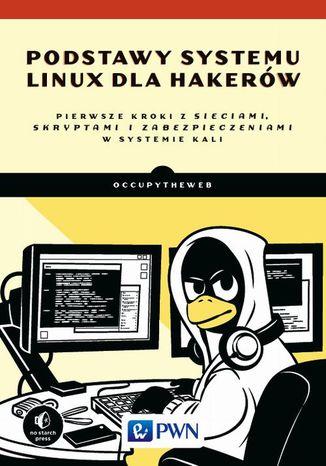 Okładka książki/ebooka Podstawy systemu Linux dla hakerów