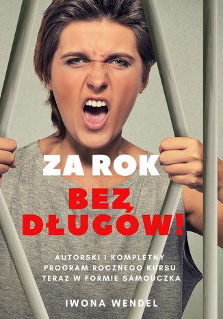 Okładka książki/ebooka Za rok bez długów!