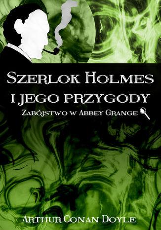 Okładka książki Szerlok Holmes i jego przygody. Zabójstwo w Abbey Grange