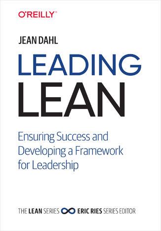 Okładka książki/ebooka Leading Lean. Ensuring Success and Developing a Framework for Leadership