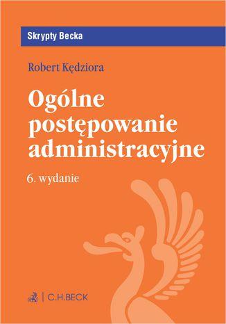 Okładka książki/ebooka Ogólne postępowanie administracyjne. Wydanie 6