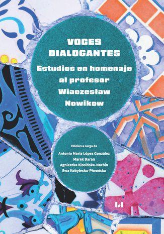 Okładka książki Voces dialogantes. Estudios en homenaje al professor Wiaczesław Nowikow