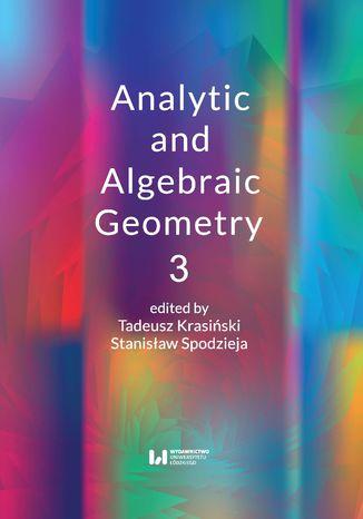 Okładka książki/ebooka Analytic and Algebraic Geometry 3