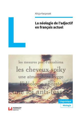 Okładka książki La néologie de l\'adjectif en français actuel