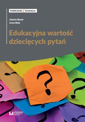 Okładka książki/ebooka Edukacyjna wartość dziecięcych pytań