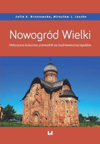 Okładka książki Nowogród Wielki. Historyczno-kulturowy przewodnik po średniowiecznej republice