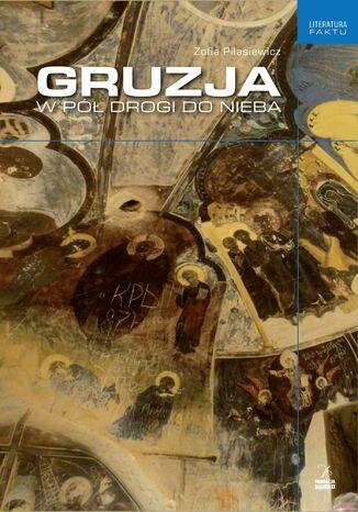 Okładka książki/ebooka Gruzja. W pół drogi do nieba