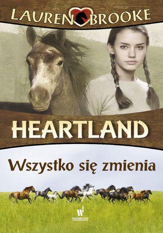 Okładka książki/ebooka Heartland (Tom 14). Wszystko się zmienia