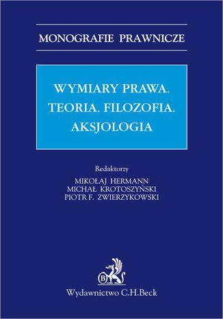Okładka książki/ebooka Wymiar prawa. Teoria. Filzofia. Aksjologia