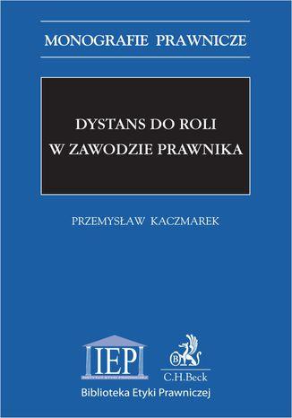 Okładka książki Dystans do roli w zawodzie prawnika